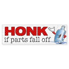 Honk If Parts Fall Off Bumper Bumper Bumper Sticker
