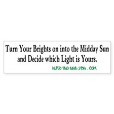 Turn Your Brights on into the Midday Sun