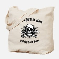 Rum, Chum or Bum Tote Bag