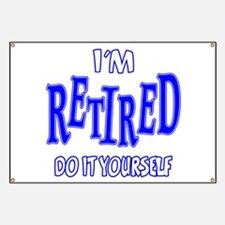 I'M RETIRED, Do It Yourself Banner