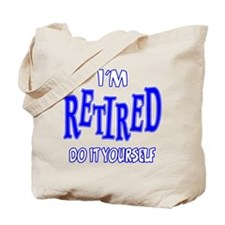 I'M RETIRED, Do It Yourself Tote Bag