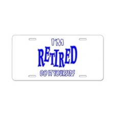 I'M RETIRED, Do It Yourself Aluminum License Plate