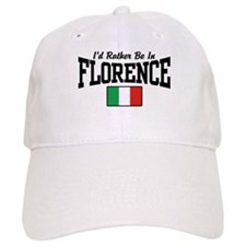 I'd Rather Be In Florence Baseball Cap