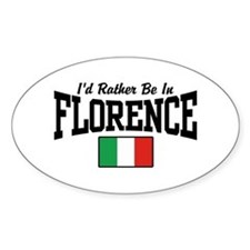 I'd Rather Be In Florence Decal