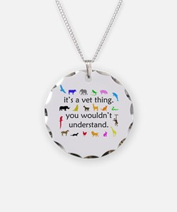 It's A Vet Thing Necklace