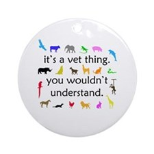 It's A Vet Thing Ornament (Round)