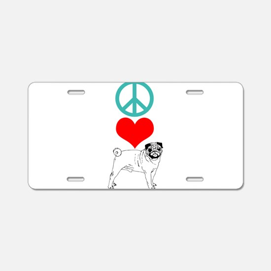 Peace Love Pug Aluminum License Plate