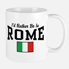 I'd Rather Be In Rome Mug