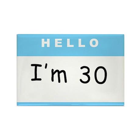 I'm 30 - Rectangle Magnet