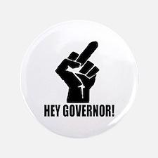 "Hey Governor! 3.5"" Button"