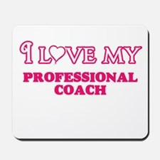 I love my Professional Coach Mousepad