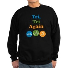 tri, tri again Sweatshirt