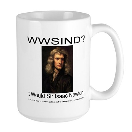 What Would Sir Isaac Newton D Large Mug