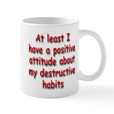 Positive Attitude about Habits Mug