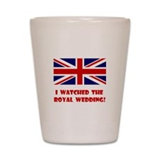 I Watched the Royal Wedding Shot Glass