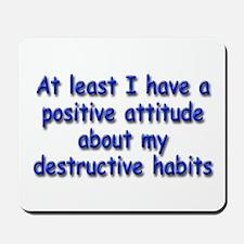Positive Attitude about Habits Mousepad