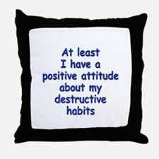 Positive Attitude about Habits Throw Pillow