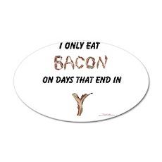 Bacon Days 22x14 Oval Wall Peel