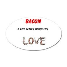 Bacon Love 22x14 Oval Wall Peel
