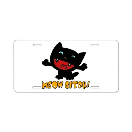 Funny Cat Meow Bitch Aluminum License Plate