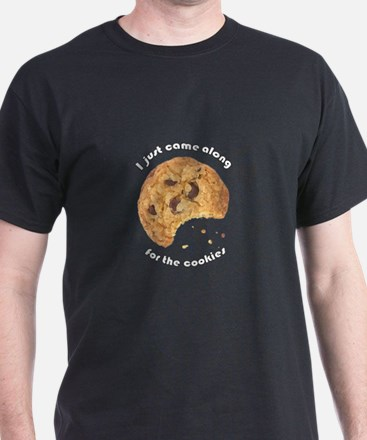 I'm here for the Cookies T-Shirt