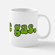 I Have Gas. Mug
