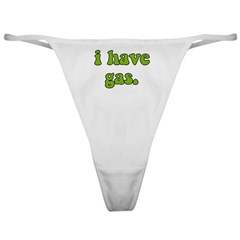 I Have Gas. Classic Thong