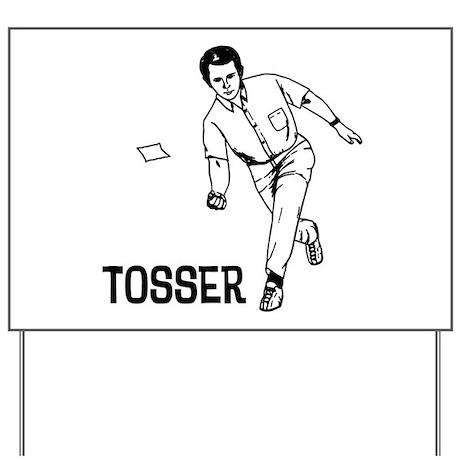 Tosser Yard Sign