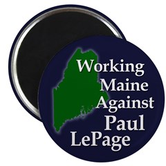 Working Maine Against Paul LePage Magnet
