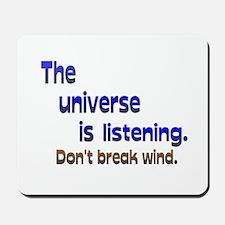 Universe Listening Don't Break Wind Mousepad