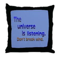 Universe Listening Don't Break Wind Throw Pillow