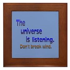 Universe Listening Don't Break Wind Framed Tile