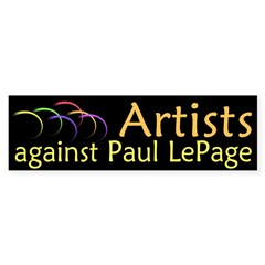 Artists against Paul LePage bumper sticker