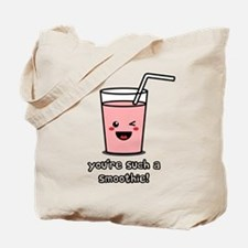 You're Such a Smoothie Tote Bag
