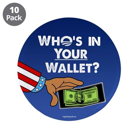 """Who's in your wallet? 3.5"""" Button (10 pack)"""
