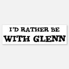 With Glenn Bumper Bumper Bumper Sticker