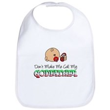 Don't Make Me Call Godfather Bib