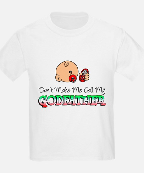 Don't Make Me Call Godfather T-Shirt