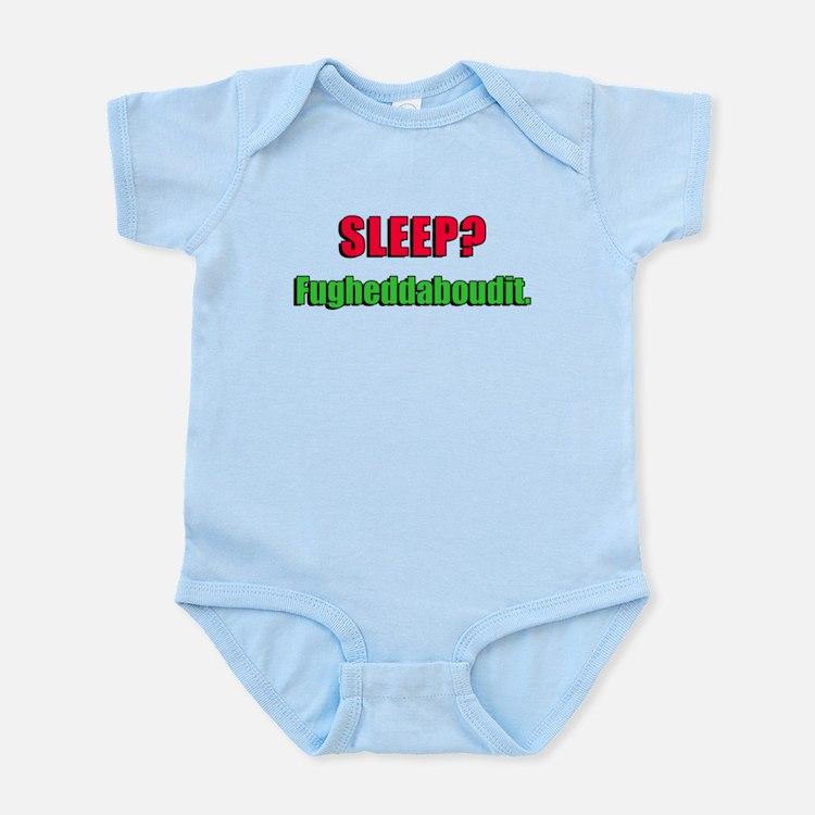Sleep? Fugheddaboudit. Infant Bodysuit