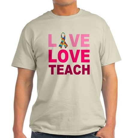 Live Love Teach Autism Light T-Shirt