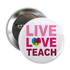 """Live Love Teach Autism 2.25"""" Button"""