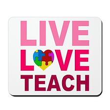 Live Love Teach Autism Mousepad
