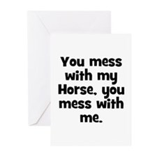 You mess with my Horse, you m Greeting Cards (Pack