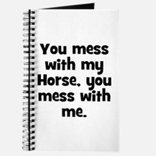 You mess with my Horse, you m Journal