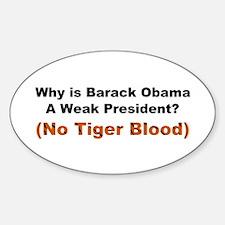 Obama No Tiger Blood Sticker (Oval)