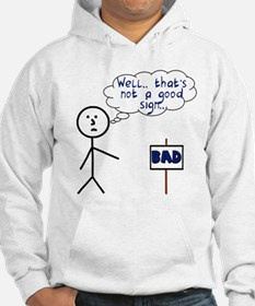 Funny Bad Sign Hoodie