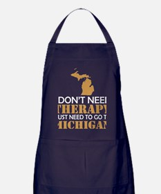 I Dont Need Therapy I Just Want To Go Apron (dark)