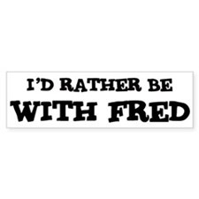 With Fred Bumper Bumper Sticker