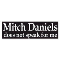 Mitch Daniels does not speak for me bumper sticker