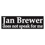 Jan Brewer does not speak for me bumper sticker